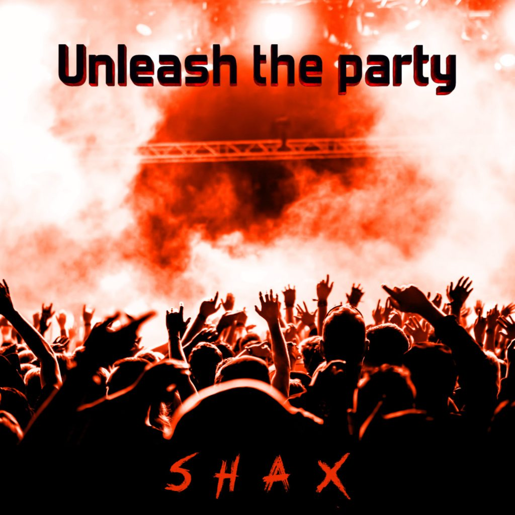 Shax - Unleash the party
